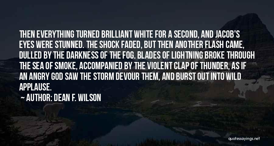 Thunder Lightning Quotes By Dean F. Wilson