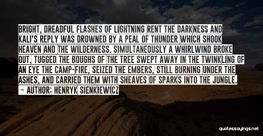 Thunder Lightning Quotes By Henryk Sienkiewicz