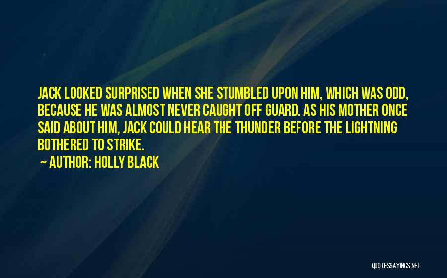 Thunder Lightning Quotes By Holly Black
