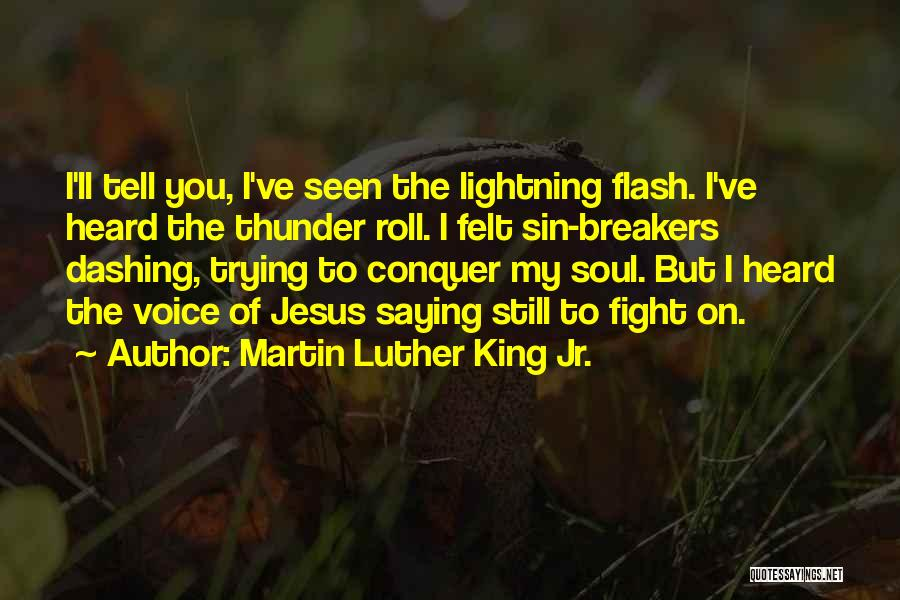 Thunder Lightning Quotes By Martin Luther King Jr.