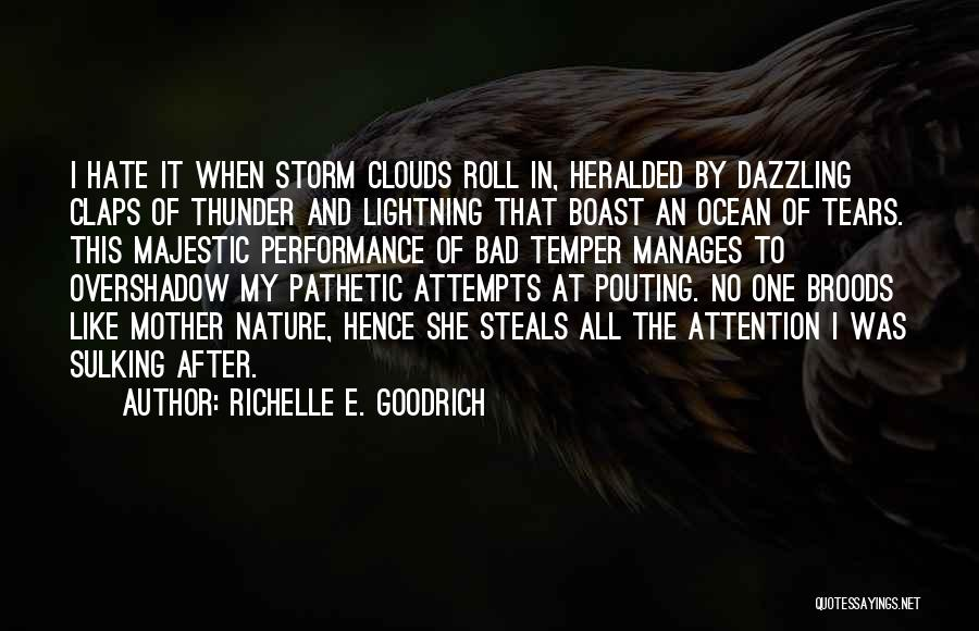 Thunder Lightning Quotes By Richelle E. Goodrich