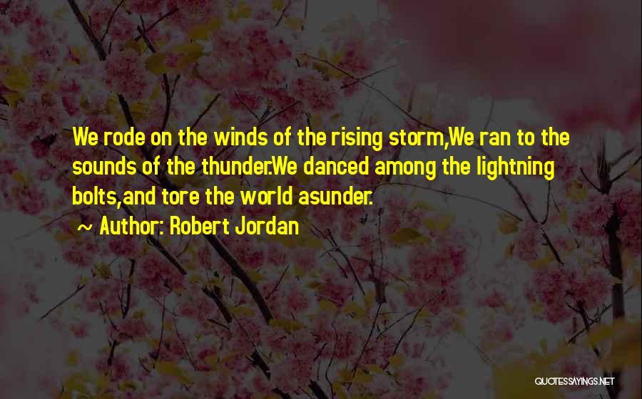 Thunder Lightning Quotes By Robert Jordan