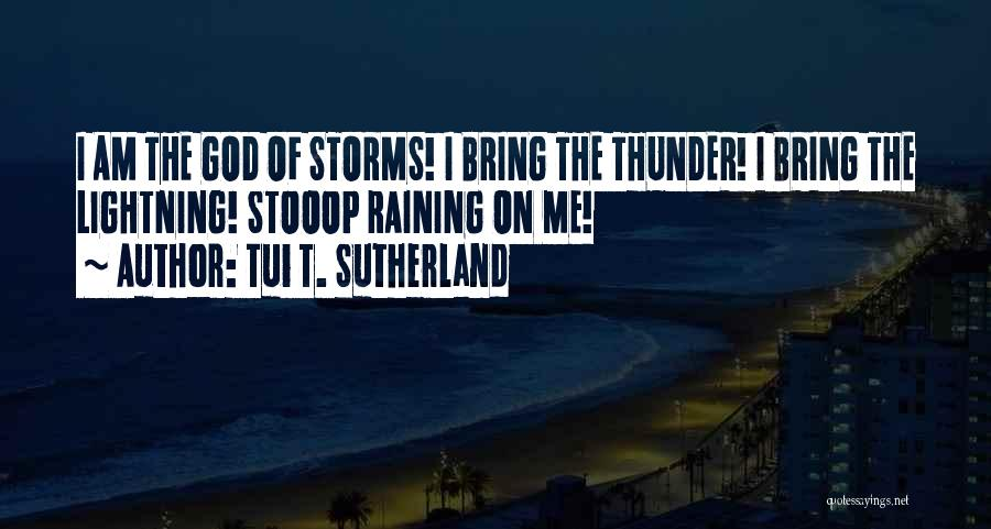 Thunder Lightning Quotes By Tui T. Sutherland