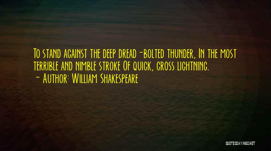Thunder Lightning Quotes By William Shakespeare