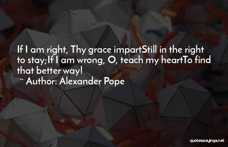 Thy Grace Quotes By Alexander Pope