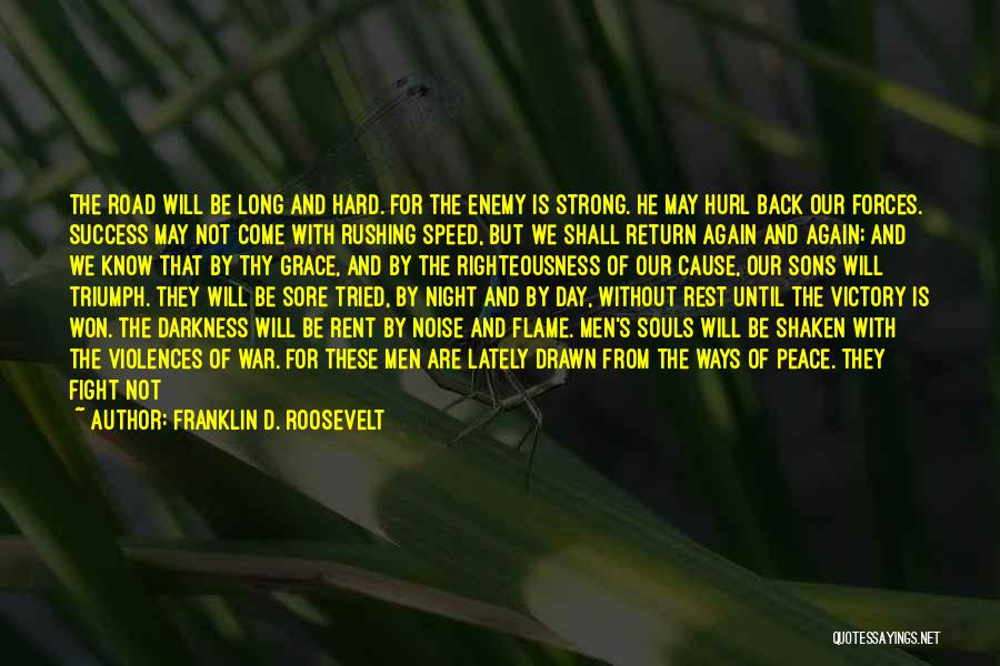 Thy Grace Quotes By Franklin D. Roosevelt