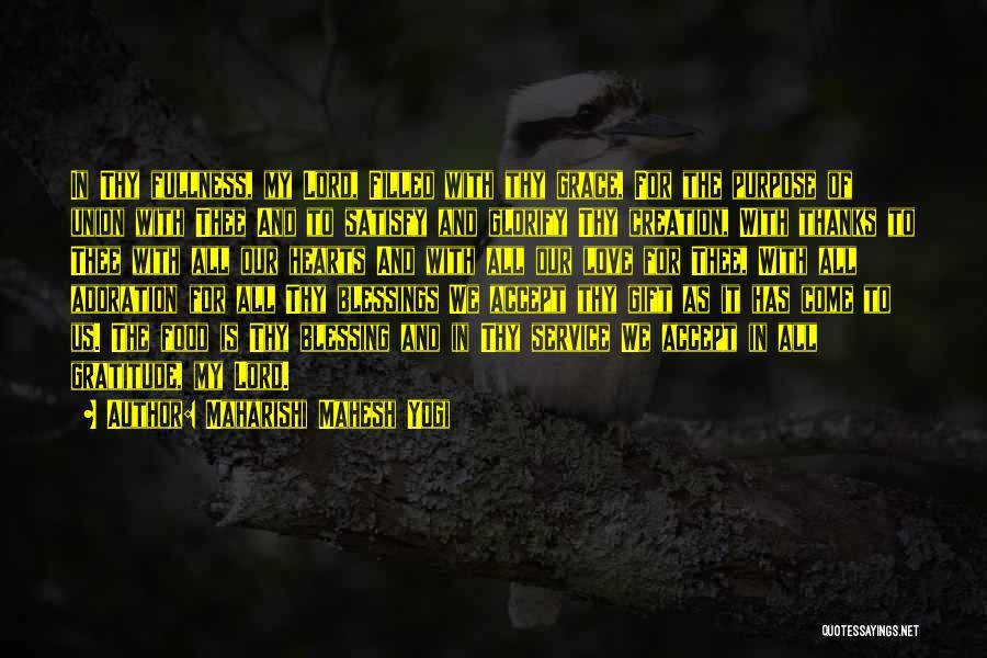 Thy Grace Quotes By Maharishi Mahesh Yogi