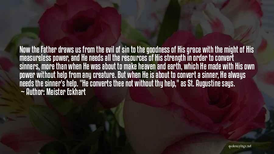 Thy Grace Quotes By Meister Eckhart