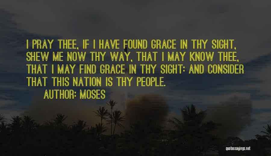 Thy Grace Quotes By Moses