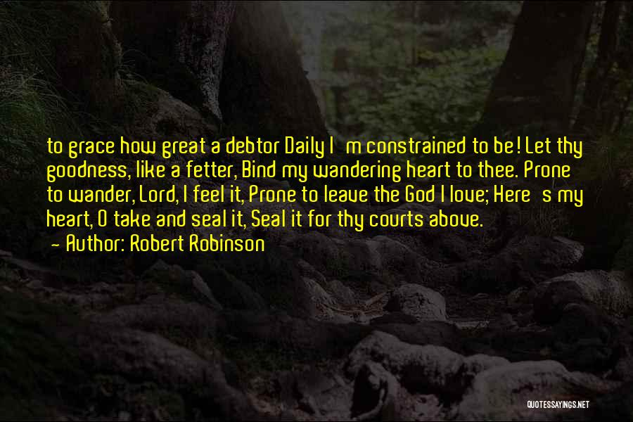 Thy Grace Quotes By Robert Robinson