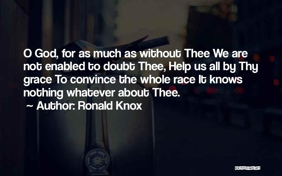 Thy Grace Quotes By Ronald Knox
