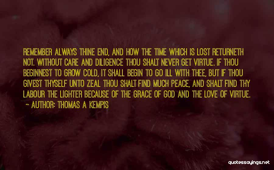 Thy Grace Quotes By Thomas A Kempis