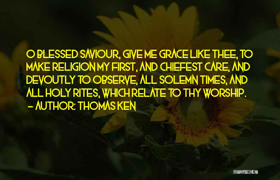 Thy Grace Quotes By Thomas Ken