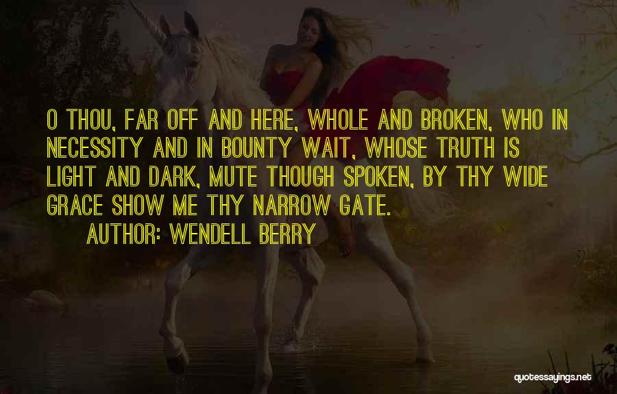 Thy Grace Quotes By Wendell Berry