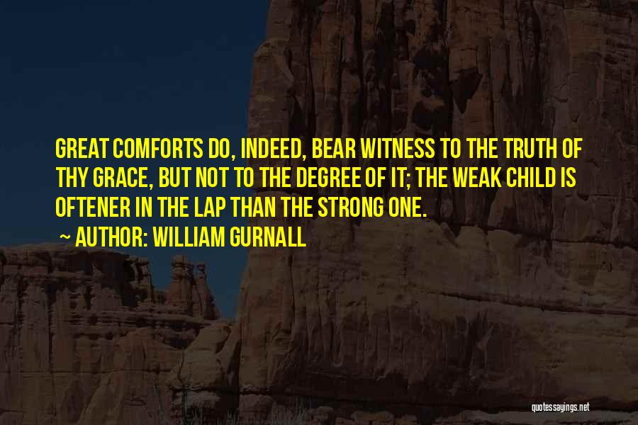 Thy Grace Quotes By William Gurnall