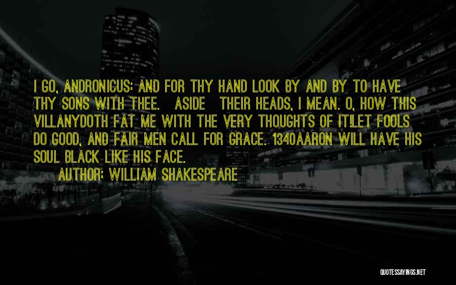 Thy Grace Quotes By William Shakespeare