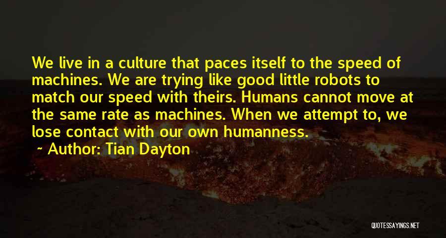 Tian Dayton Quotes 1362140