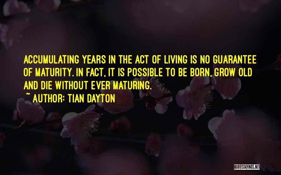 Tian Dayton Quotes 1409618