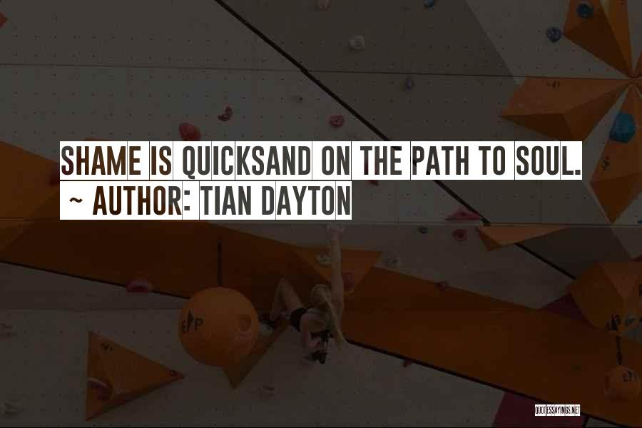 Tian Dayton Quotes 204723
