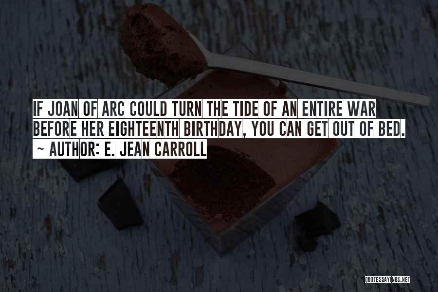 Tides Of War Quotes By E. Jean Carroll