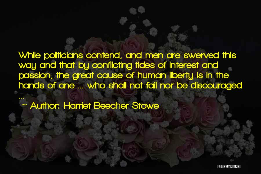 Tides Of War Quotes By Harriet Beecher Stowe