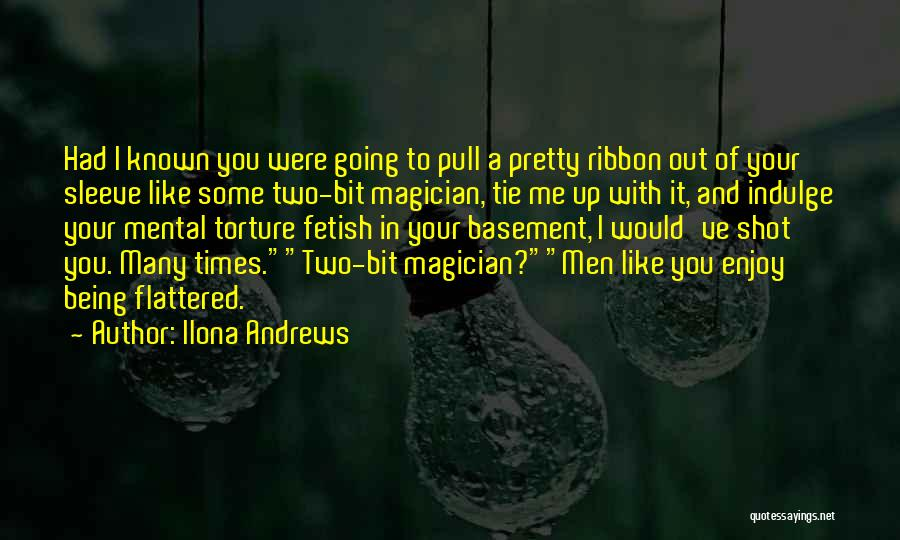Tie Me Up Quotes By Ilona Andrews