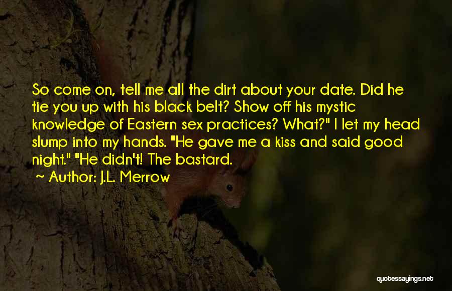 Tie Me Up Quotes By J.L. Merrow
