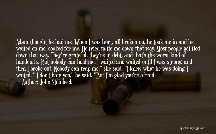 Tie Me Up Quotes By John Steinbeck