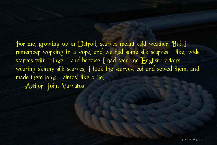 Tie Me Up Quotes By John Varvatos