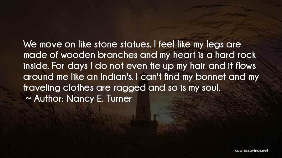 Tie Me Up Quotes By Nancy E. Turner