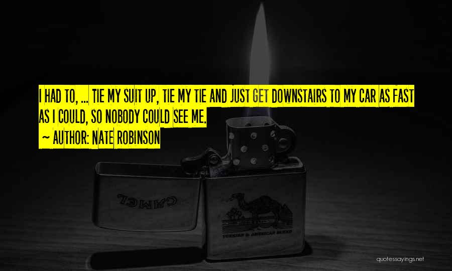 Tie Me Up Quotes By Nate Robinson