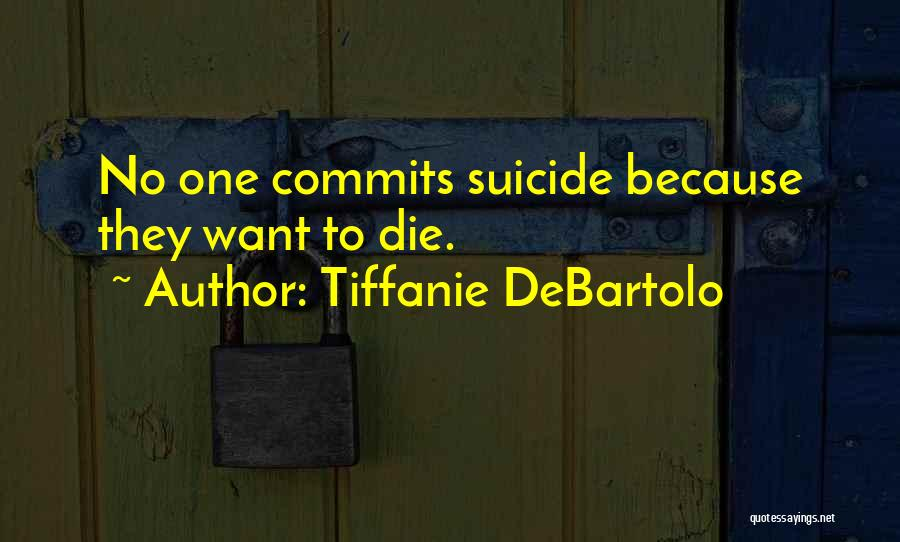 Tiffanie DeBartolo Quotes 1020714