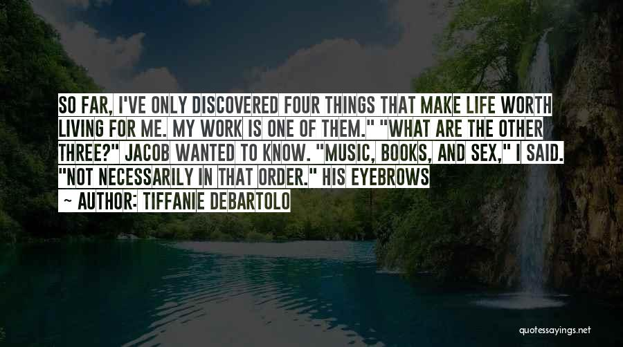Tiffanie DeBartolo Quotes 1059341