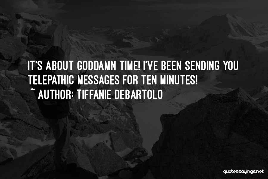 Tiffanie DeBartolo Quotes 1096329