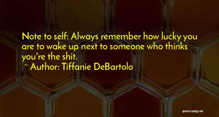 Tiffanie DeBartolo Quotes 1114768