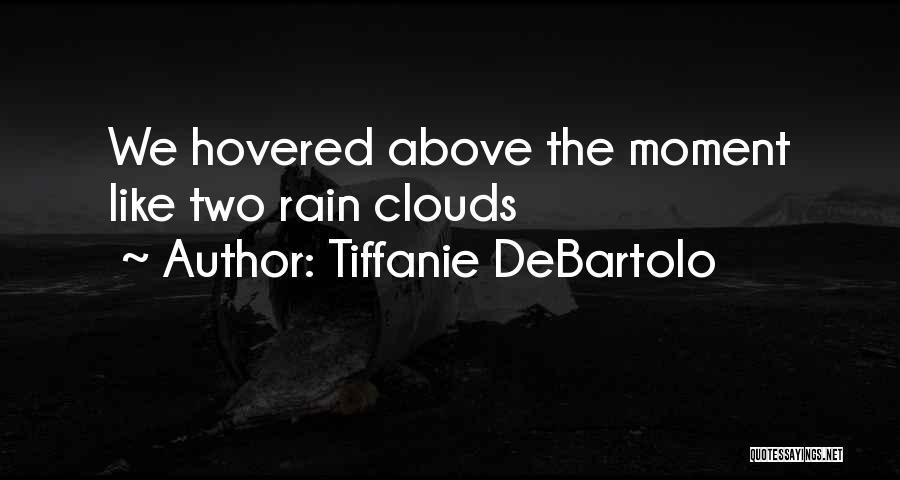 Tiffanie DeBartolo Quotes 1115945