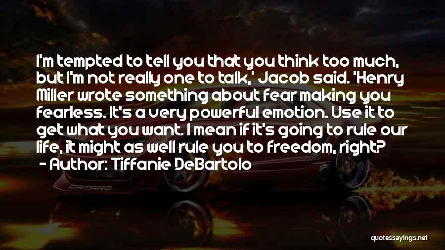 Tiffanie DeBartolo Quotes 1278253