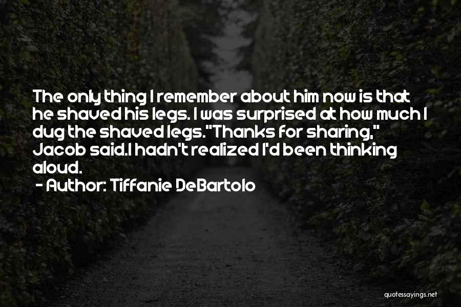 Tiffanie DeBartolo Quotes 1278277