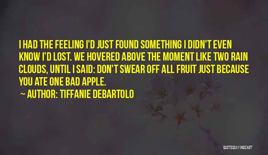 Tiffanie DeBartolo Quotes 1377492