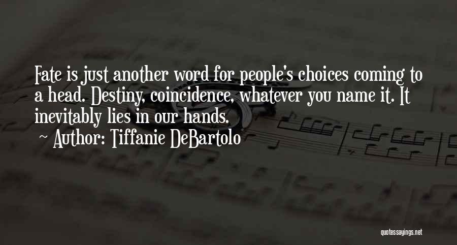 Tiffanie DeBartolo Quotes 1547629