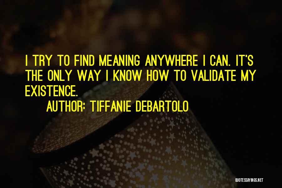Tiffanie DeBartolo Quotes 1599638