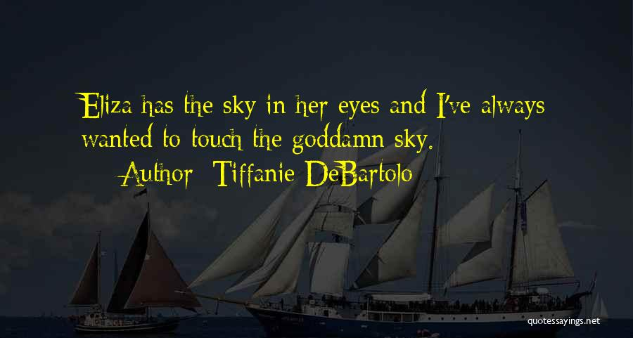Tiffanie DeBartolo Quotes 190138
