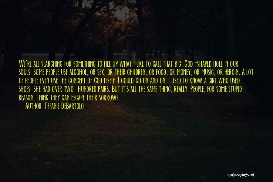 Tiffanie DeBartolo Quotes 1904428