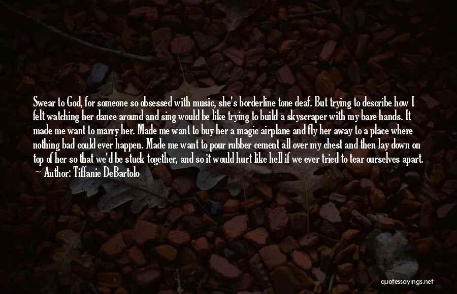 Tiffanie DeBartolo Quotes 1908459