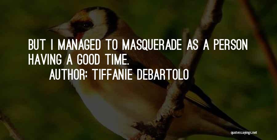 Tiffanie DeBartolo Quotes 1956165