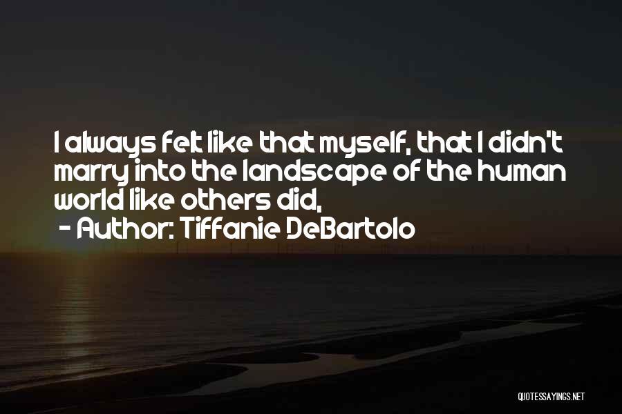 Tiffanie DeBartolo Quotes 208307