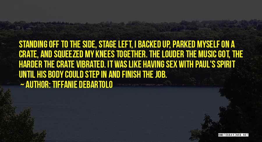 Tiffanie DeBartolo Quotes 2189064