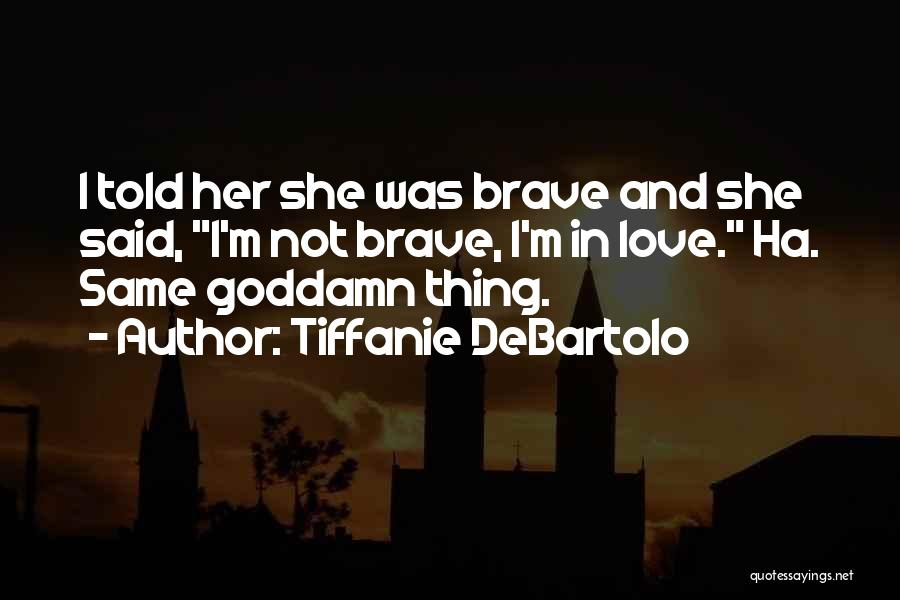 Tiffanie DeBartolo Quotes 237501