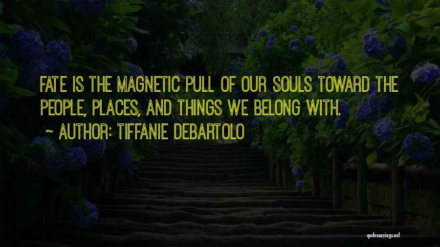 Tiffanie DeBartolo Quotes 269210