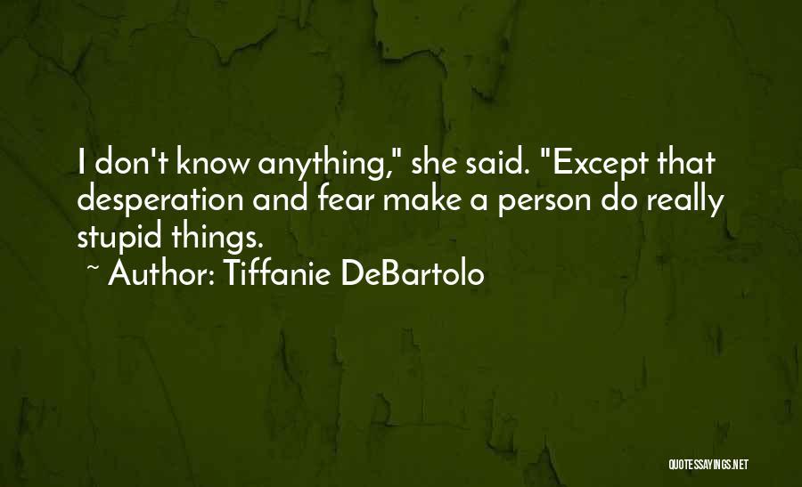 Tiffanie DeBartolo Quotes 273693